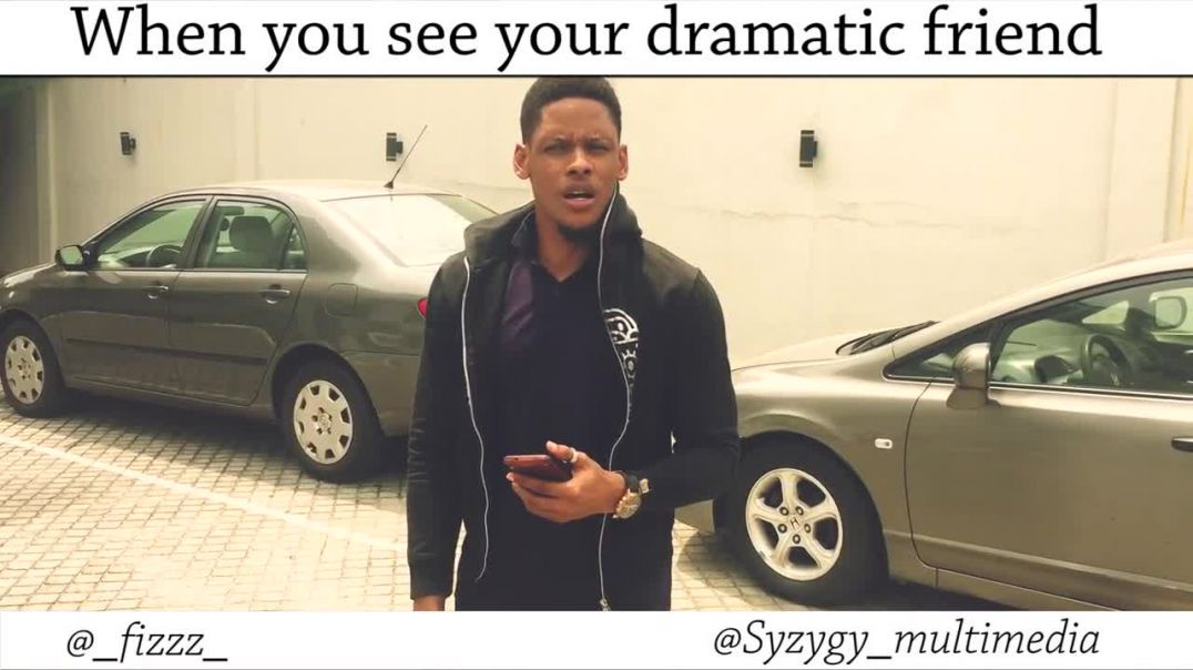 When You See Your Dramatic Friend (Skit)
