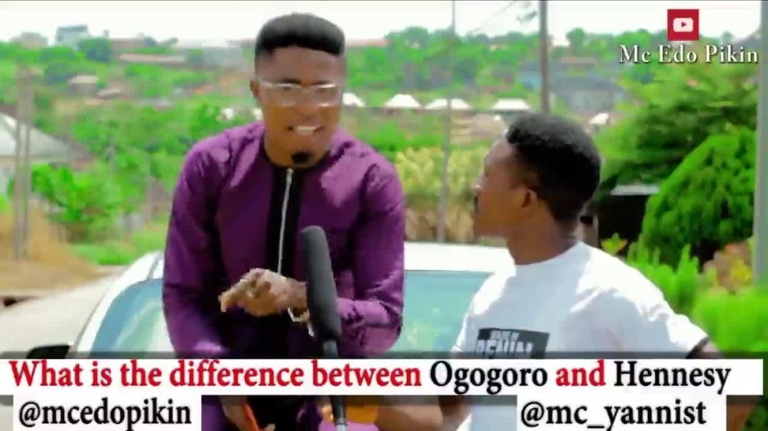 The difference  between  ogogoro and henessy. Comedy